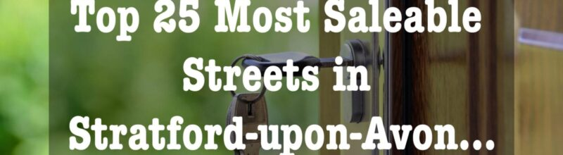 Top 25 Most Saleable Streets in Stratford-upon-Avon…